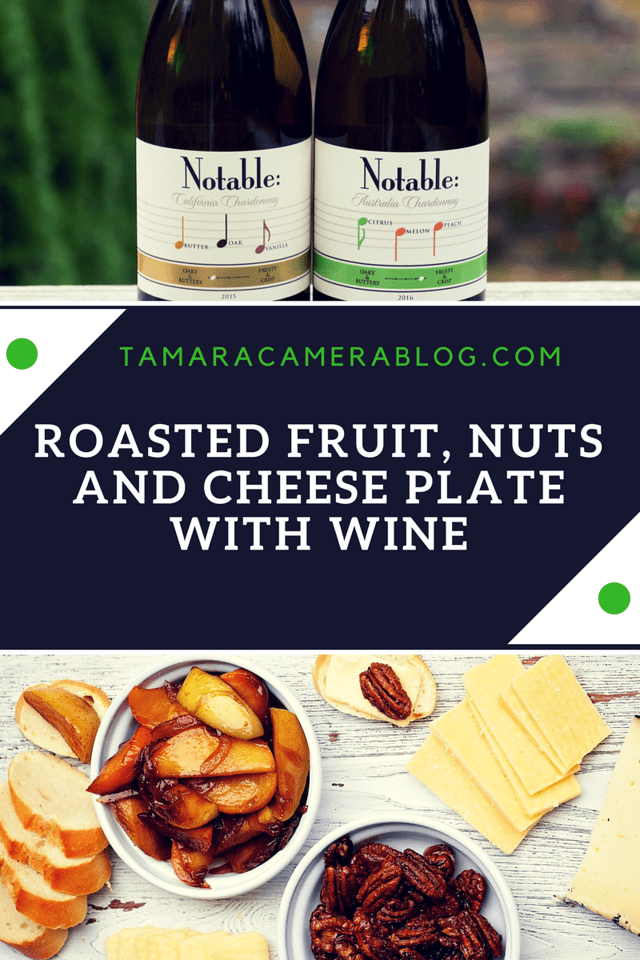 Looking for a perfect cheese plate to pair with wine? Try our Roasted Fruit, Nuts, Cheese Plate with Notable Chardonnay. #ad #Chardonnation #NotableHoliday