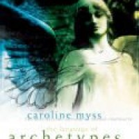 355. Alternative READ: The Language of Archetypes ~ Caroline Myss ~ Sounds True ~ Inspirational
