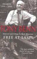 Tony Benn, 'Free at Last!'