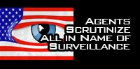 agents scrutinize all in name of surveillance
