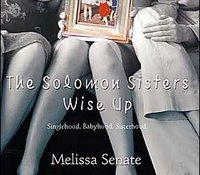 Review: The Solomon Sisters Wise Up by Melissa Senate.