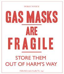 Gas masks are fragile