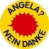 Angela? Nein Danke!