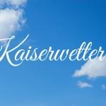 Kaiserwetter