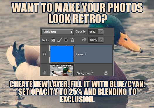 Want to make your photos look retro? Create new layer. Fill it with blue/cyan. Set opacity to 25% and blending to exclusion.