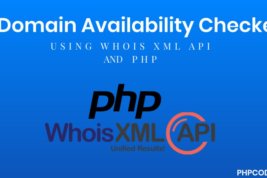Domain Availability Checker using WHOIS XML API And PHP