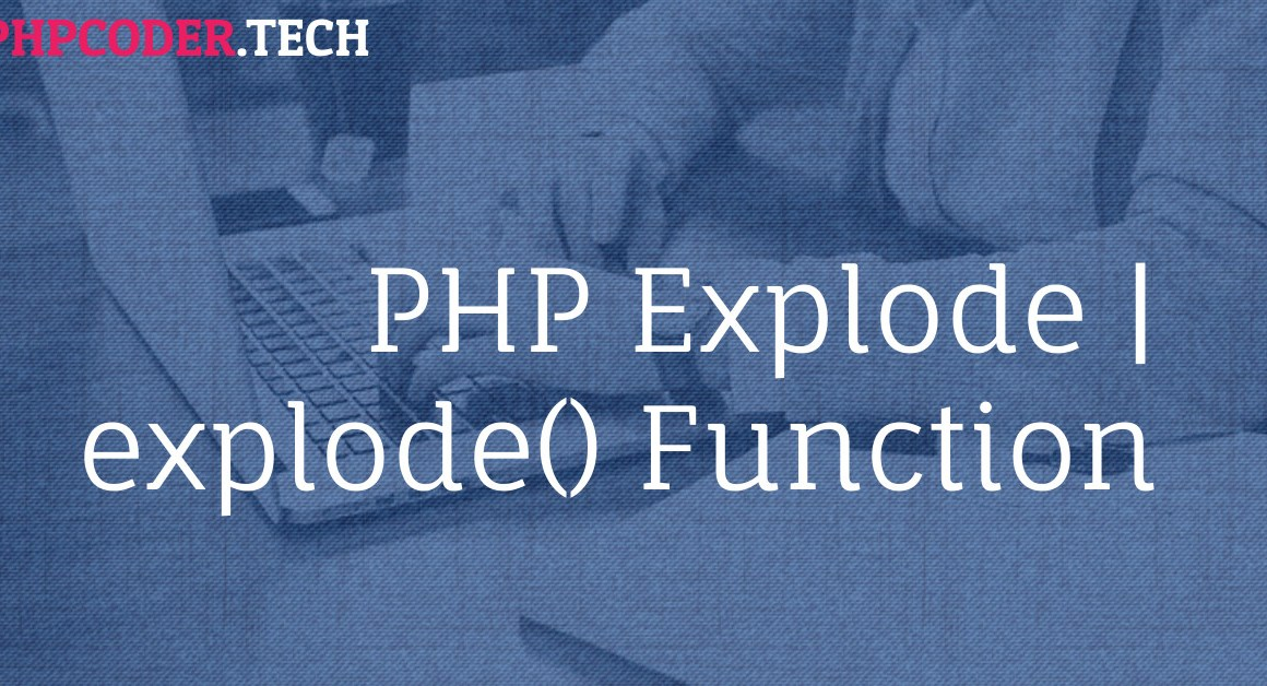 A Beginner's Guide to PHP Explode Function | explode()