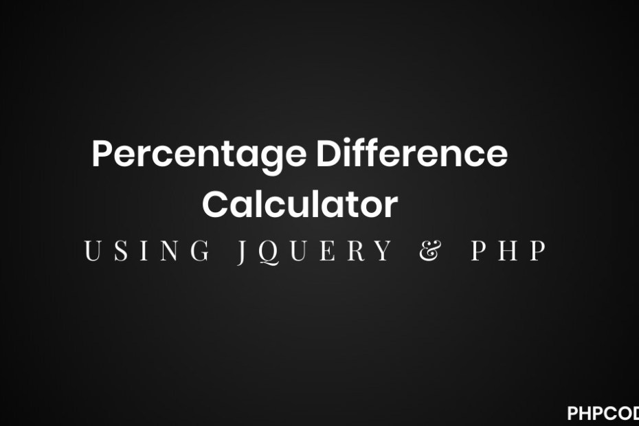 Percentage-Difference-Calculator-using-jquery-and-PHP