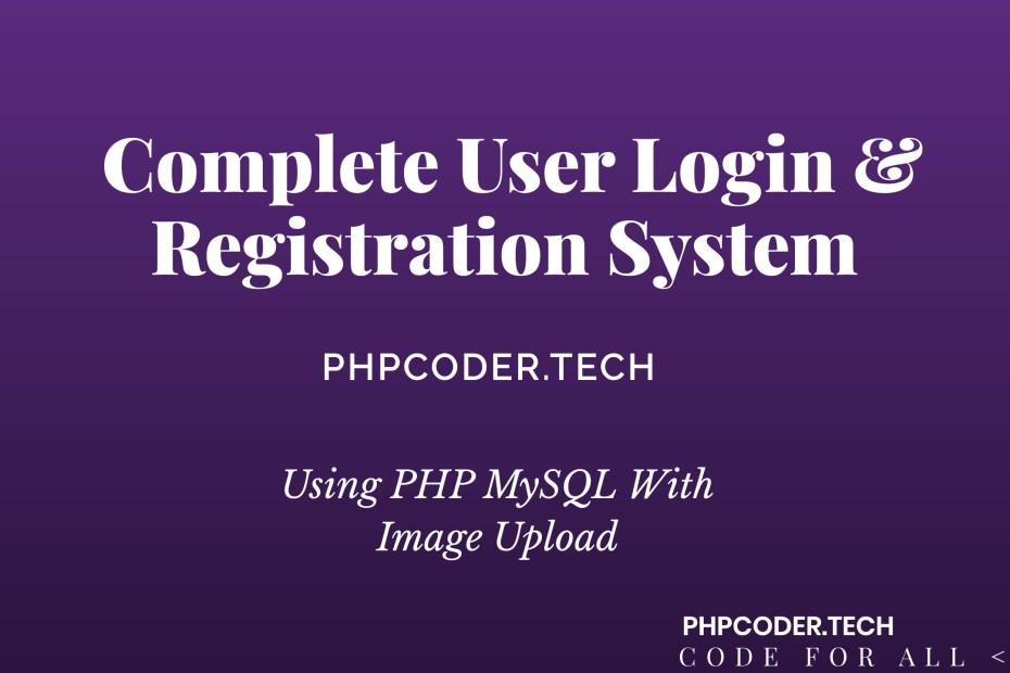 Complete User Login & Registration System using PHP MySQL With Image Upload