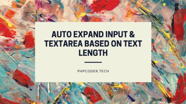 Auto Expand Input & Textarea Based on Text Length