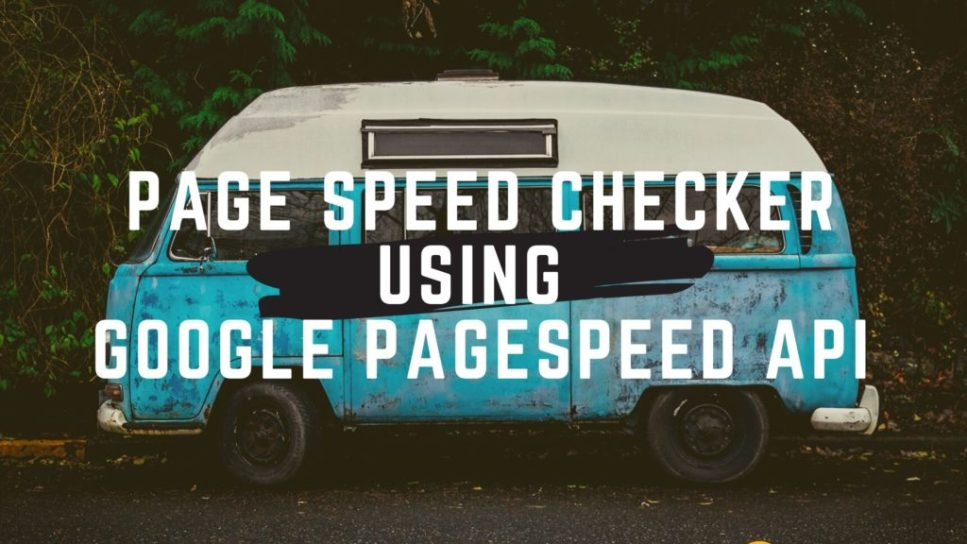 Page Speed Checker using Google PageSpeed API.