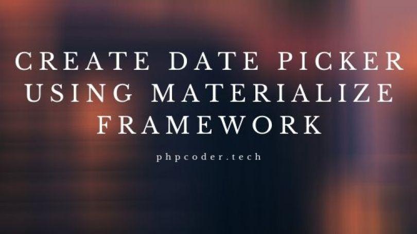 Create Date Picker using Materialize Framework