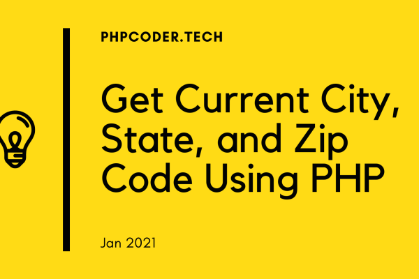 Get Current City State and Zip Code Using PHP
