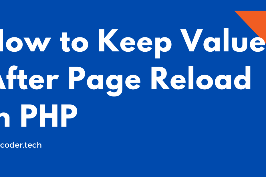How to keep value after page reload in PHP
