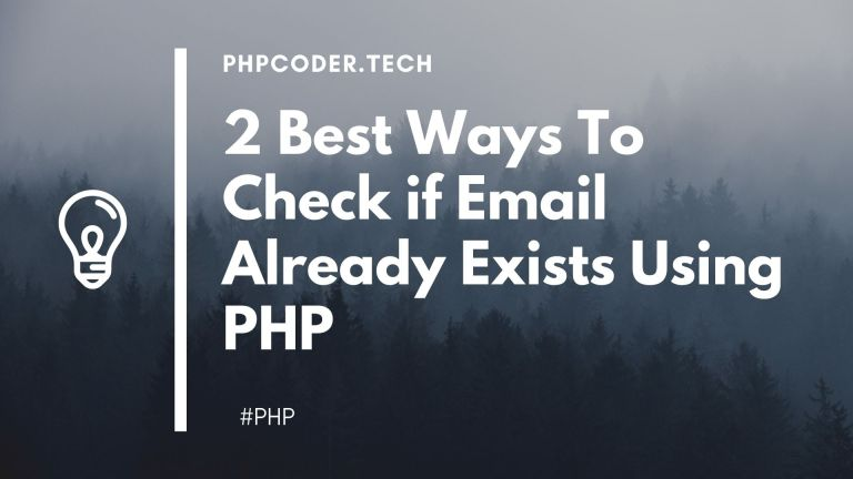 2 Ways To Check if Email already exists Using PHP