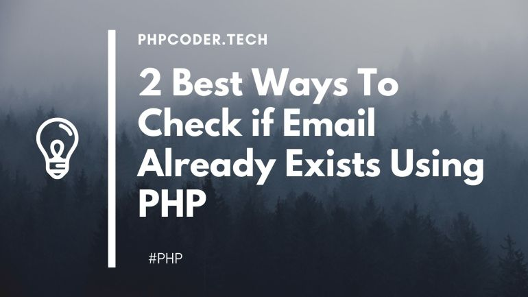 2 Best Ways To Check if Email Already Exists Using PHP