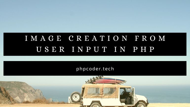 image creation from user input in PHP
