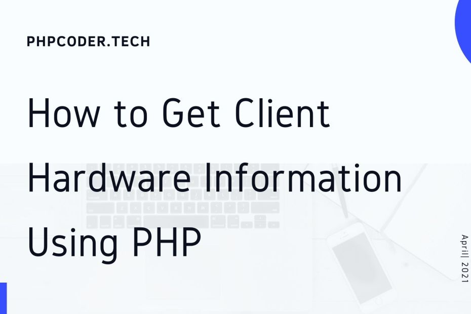 How to Get Client Hardware Information Using PHP