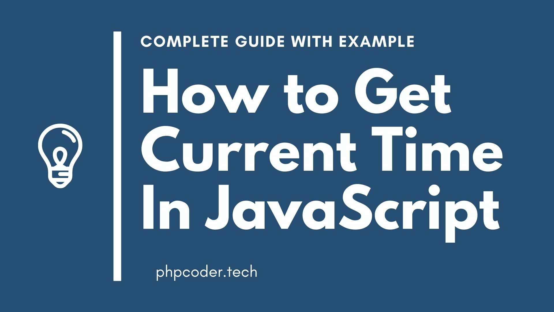 How to Get Current Date and Time In JavaScript - PHPCODER.TECH
