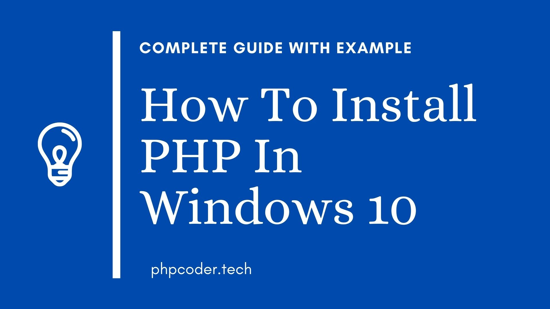 How To Install PHP In Windows 10 - PHPCODER.TECH