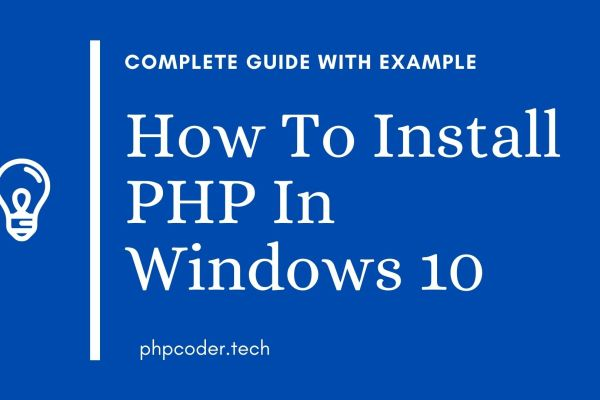 How To Install PHP In Windows 10