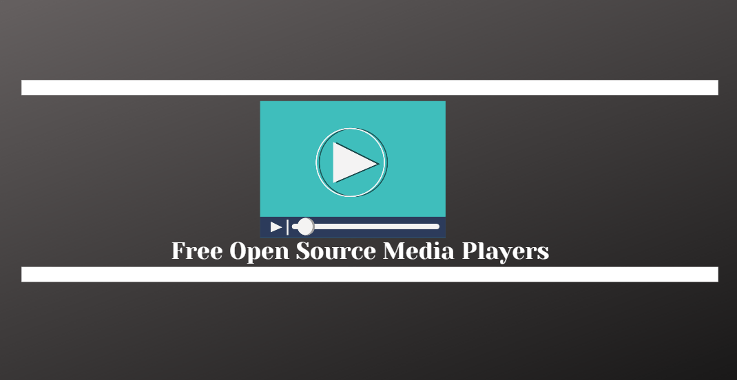 Free Open Source Media Players