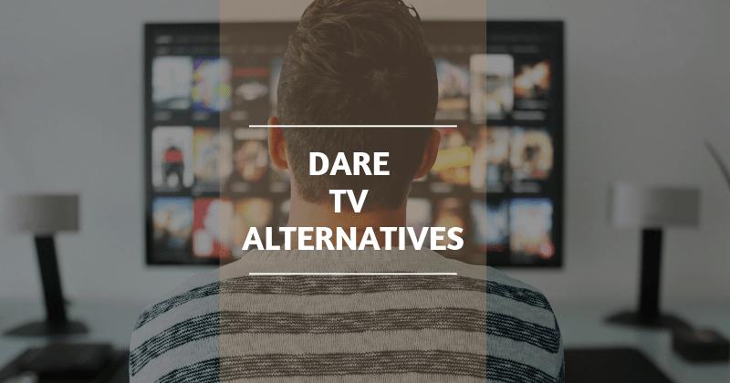 Best Dare TV Alternatives