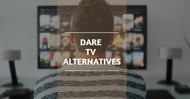 Best Dare TV Alternatives