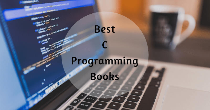 8 Best C Programming Books for Beginners - Experts Recommended