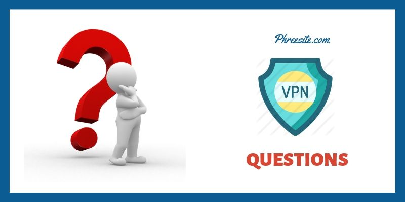 Common Questions on VPNs