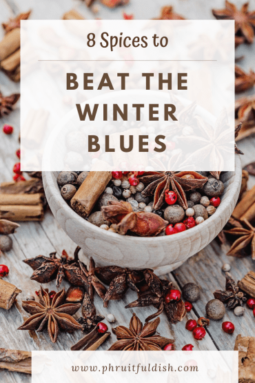 8 Spices to Beat The Winter Blues