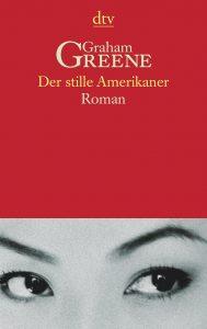 Der stille Amerikaner von Grahame Greene