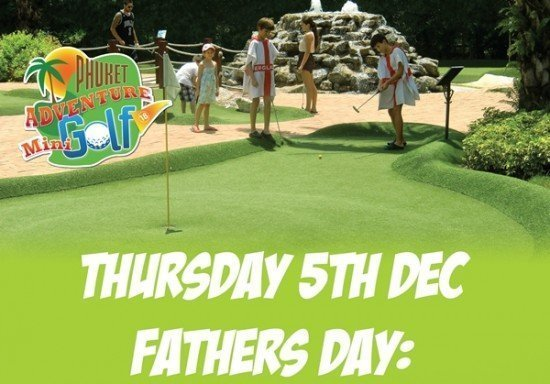 Free Mini Golf in Phuket this Father's Day
