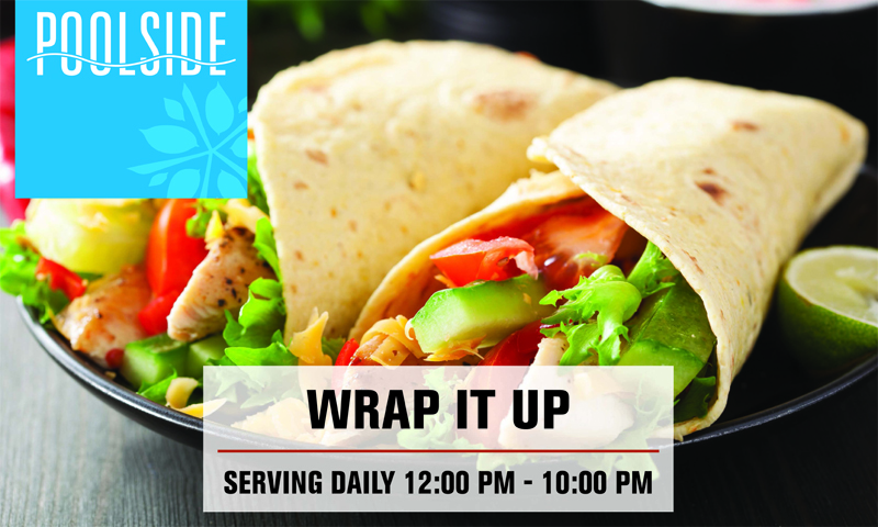 Wrap It Up, Poolside Restaurant