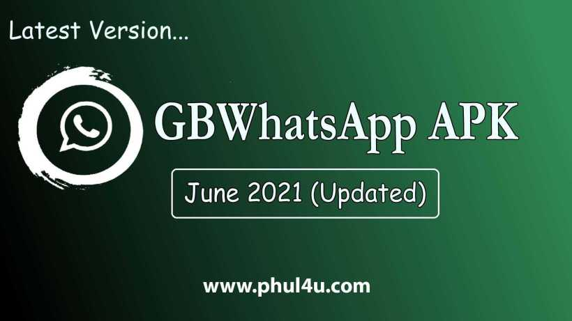 GBWhatsApp Latest Version Download June 2021 Anti-Ban | OFFICIAL