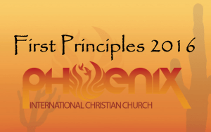 2016 First Principles of the Phoenix International Christian Church