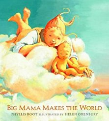 BIG MOMMA MAKES THE WORLD by Phyllis Root