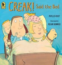CREAK! Said the Bed, by Phyllis Root