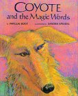 Coyote and the Magic Words, by Phyllis Root