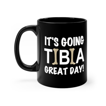 It's Going TIBIA Great Day Coffee Mug