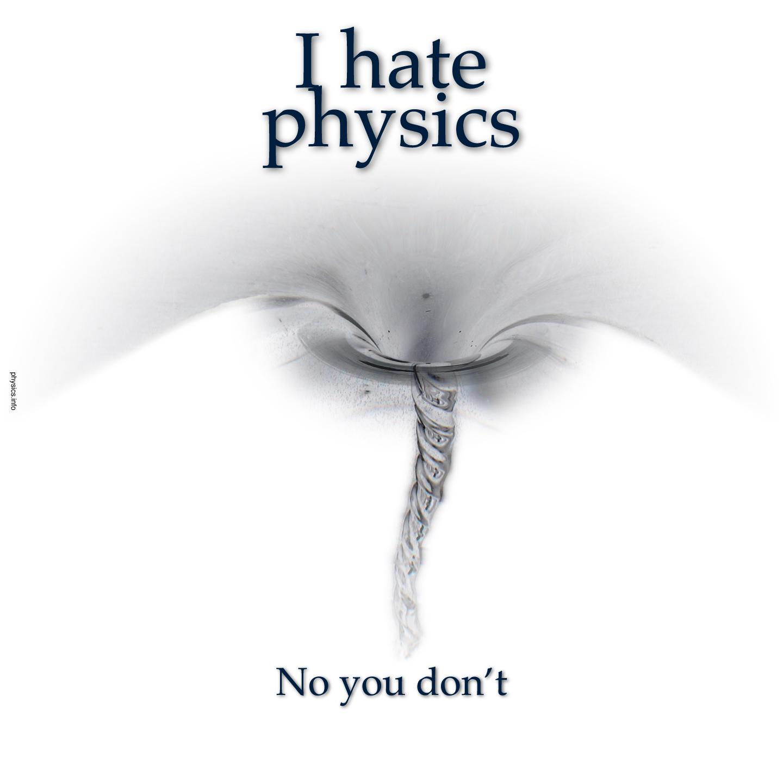 I Hate Physics