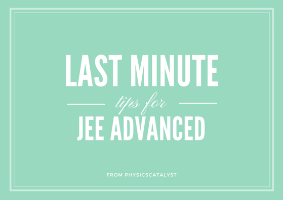 last-minute-tips-for-jee-advanced