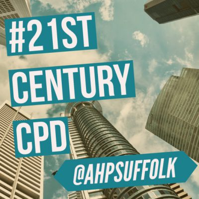 21st Century CPD – The AHP Suffolk Way