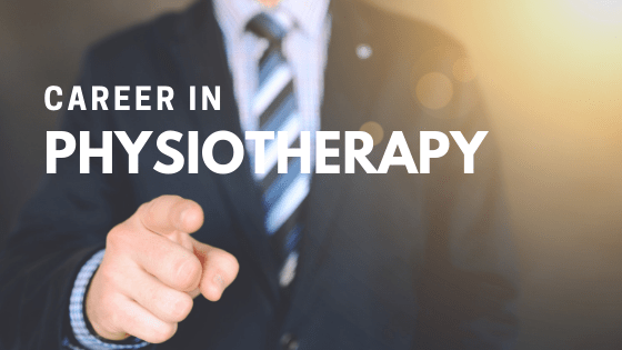 Physiotherapy career 2019: BPT course, Top Govt College