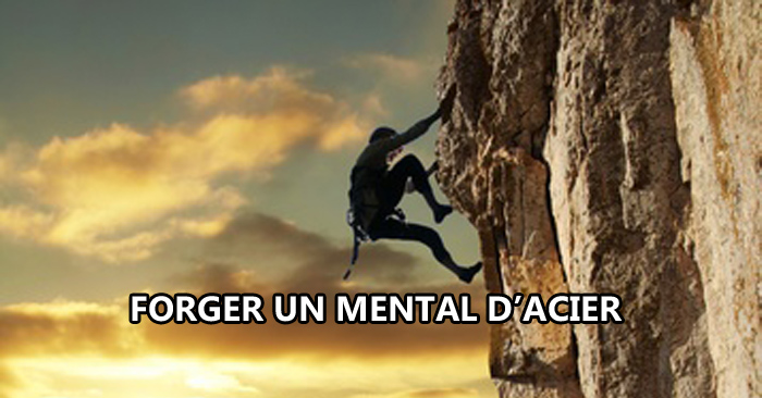 Forger un mental d'acier