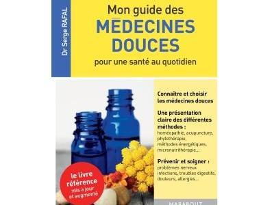 Mon guide des médecines douces, huiles essentielles