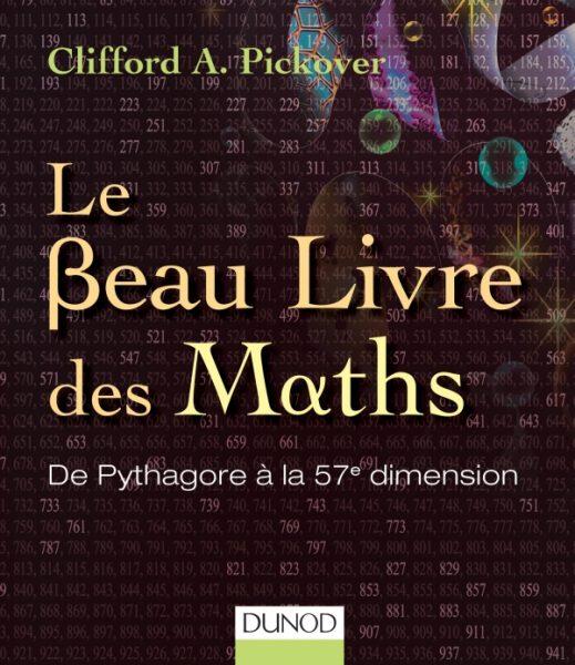 Le beau livre des maths - Clifford A. Pickover