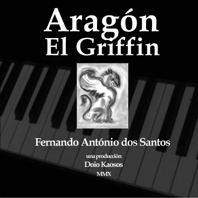 Aragon El Griffin - Original Music by Fernando Antonio dos Santos