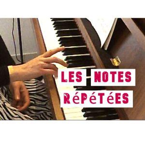 les notes répétées au piano