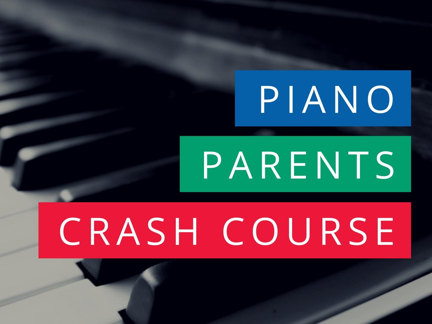 Piano Parents Crash Course